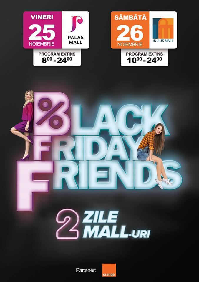 black-friday-friends-iulius-mall-iasi-si-palas-mall
